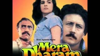 Aatay rahay har yug mein aatay rahay - Mera Dharam