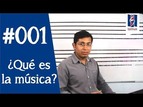 ¿Qué es la música? - Clase 001 | Tamus