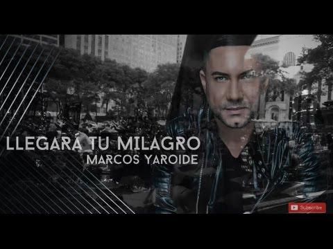 Marcos Yaroide  Llegará tu milagro  Álbum la vida es 2017 s