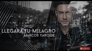 Marcos Yaroide - Llegará tu milagro / Álbum la vida es (Lyrics)