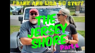 Episode 11 THE JERSEY SHORE PART 1 Frank and Lisa Do Stuff Funny Couples Vlog