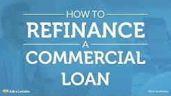 How to Refinance a Commercial Loan | Ask a Lender