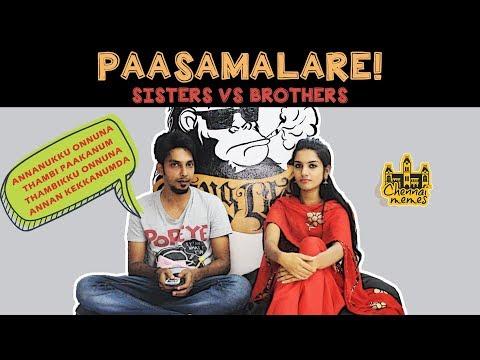 Paasamalare ! | Sisters Vs Brothers | Chennai Memes