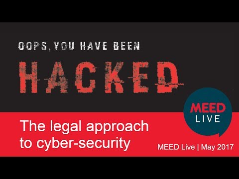 The legal approach to cyber-security | MEED Live May 2017