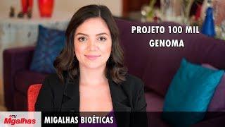 Migalhas Bioéticas - Projeto 100 mil Genomas