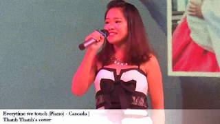 Everytime We Touch Piano Cascada Performed By Thanh Thanh