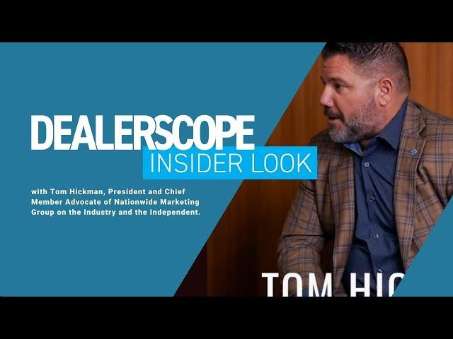 Dealerscope Insider Look: Tom Hickman Nationwide Marketing Group