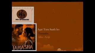 Agar Tum Saath Ho | Tamasha | Alka Yagnik, Arijit Singh