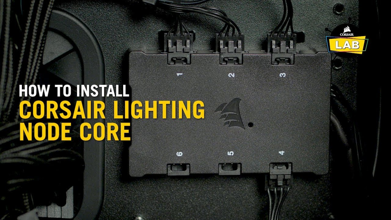 how to install the lighting node core for corsair rgb fans and cases