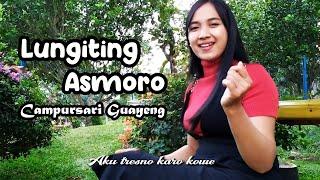 Download lagu CAMPURSARI LUNGITING ASMORO LIRIK - KOPLO JAIPONGAN - ANNYCO MUSIK