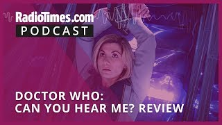 Doctor Who: Can You Hear Me? Spoiler Review