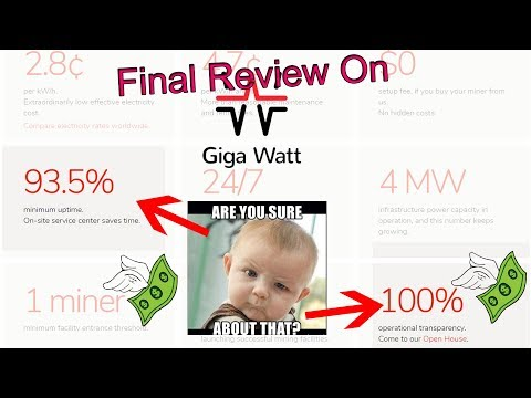 GigaWatt Final Review!   Worth It Or Not?! 1BTC + SPENT!