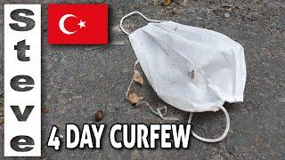 4 Day Curfew In Turkey ??