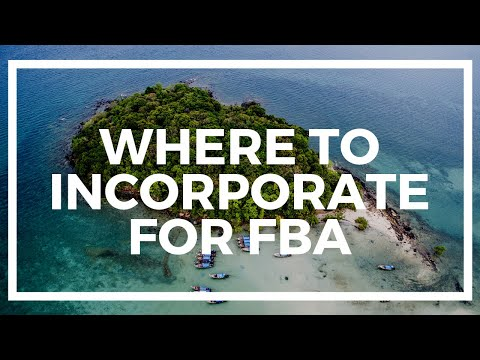 Where to incorporate your Amazon FBA or ecommerce business?