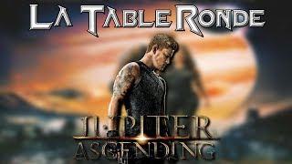 JUPITER : LE DESTIN DE l'UNIVERS (SPOILERS) ║ La Table Ronde #20