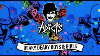 THE ADICTS - Reaky Deaky Boys & Girls