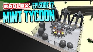 MAXIMUM UPGRADES - ROBLOX MINT TYCOON ADVANCE MODE #12