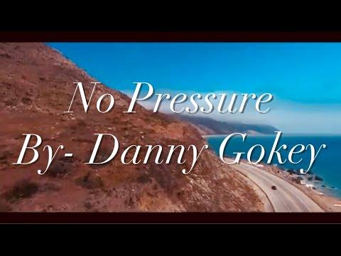 Danny Gokey - No Pressure [Lyric Video]