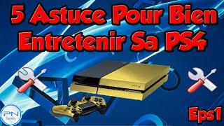5 Astuces Pour Bien Entretenir Sa Playstation 4