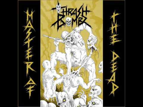 Thrash Bombz - Master of the Dead (Full Album, 2017)