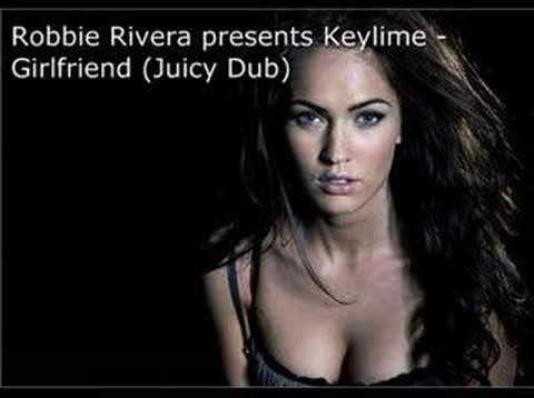 Robbie Rivera presents Keylime - Girlfriend (Juicy Dub) 2007