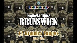 TIPICA BRUNSWICK - 12 GRANDES TANGOS - 1930 / 1931 por Cantando Tangos