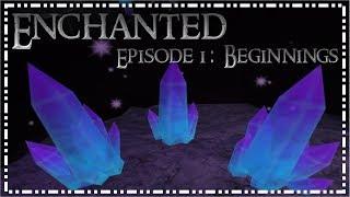 Enchanted Episode 1 [A ROBLOX SERIES]