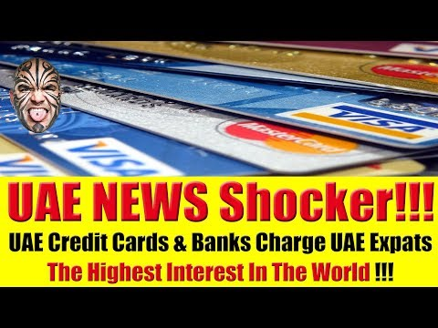 uae-shocker:-uae-credit-cards-charge-uae-expats-the-highest-interest-in-the-world