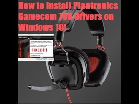 How to install plantronics gamecom 780/788 drivers on windows 10.