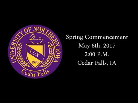UNI Spring Commencement May 6th, 2017 - 2:00 P.M.