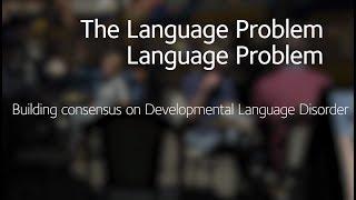 The Language Problem Language Problem: Building consensus on Developmental Language Disorder thumbnail