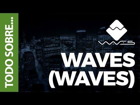 TODO SOBRE WAVES (WAVES)