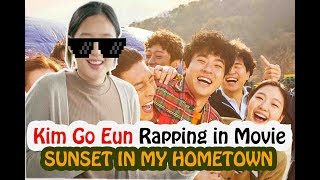 Gambar cover Kim Go Eun rapping in movie SUNSET IN MY HOMETOWN 2018
