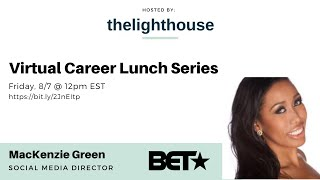 thelighthouse x MacKenzie Green, Social Media Director at BET