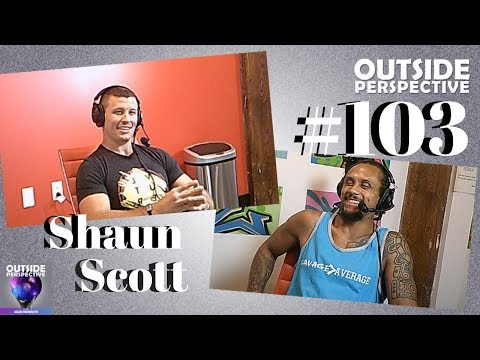 Outside Perspective #103 - Shaun Scott: Sales, Mindset & Wal