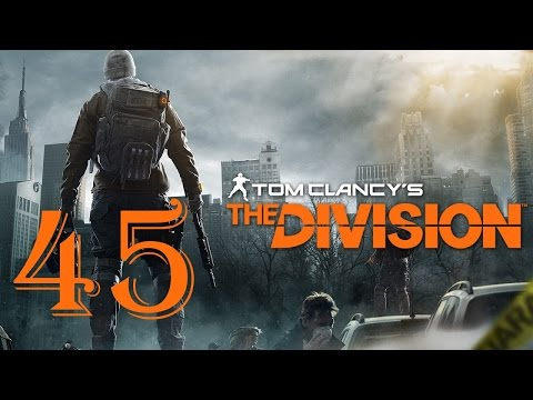 The Division - Part 45 – (Let's Play / Walkthrough)
