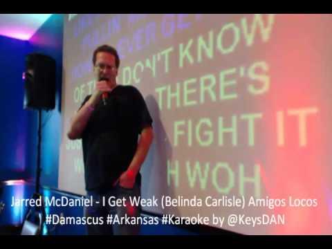 Jarred McDaniel   I Get Weak Belinda Carlisle Amigos Locos #Damascus #Arkansas #Karaoke by @KeysDAN