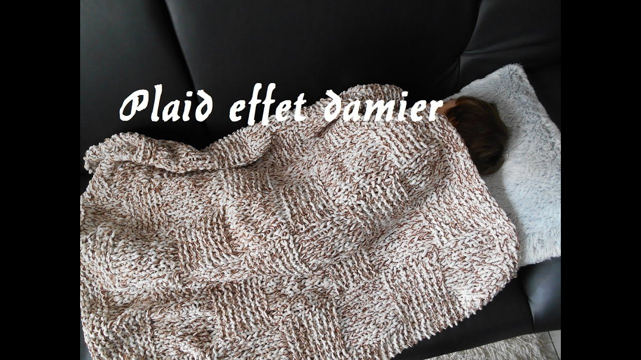 Tricoter un plaid couverture fa on damier youtube - Comment tricoter un plaid ...