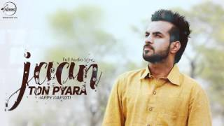 Jaan Ton Pyara ( Full Audio Song ) | Happy Raikoti | Punjabi Song Collection | Speed Records
