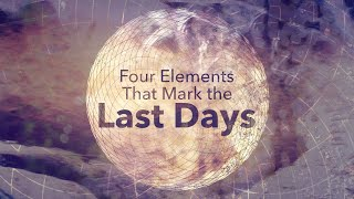 Pastor Mike Wells: Four Elements That Mark The Last Days