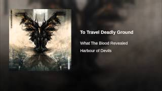 To Travel Deadly Ground