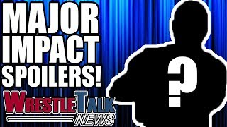 MAJOR WWE Star RETURNS Confirmed! Huge Impact Wrestling Spoilers! | WrestleTalk News Apr. 2018
