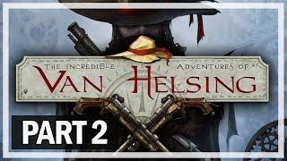 The Incredible Adventures of Van Helsing Walkthrough Part 2 - Let's Play Gameplay