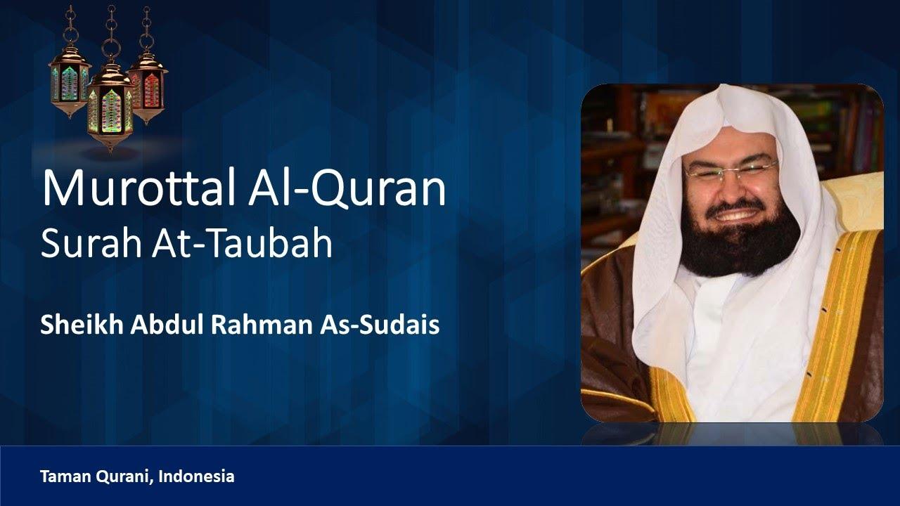 Download Murottal Al-Quran QS 9 Surah At-Taubah, Sheikh Abdurahman As-Sudais