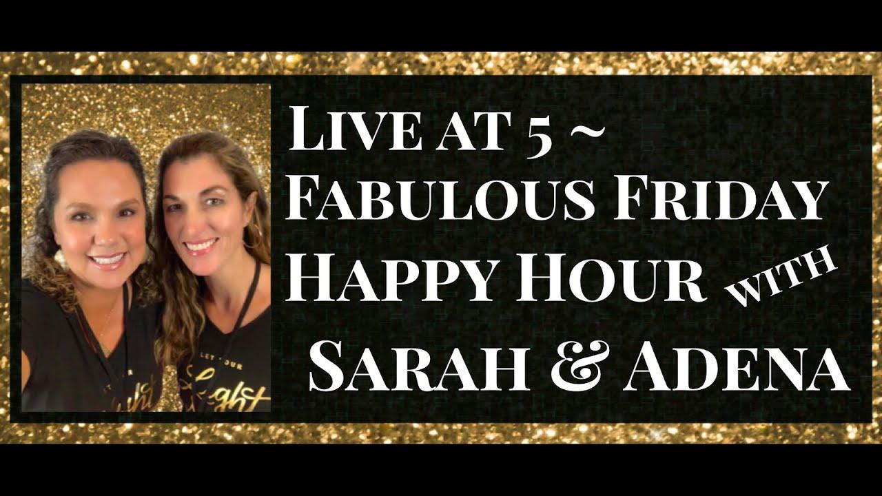 Fabulous Friday with Sarah & Adena
