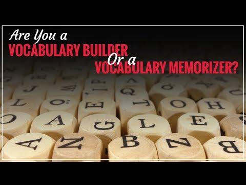 Are You a Vocabulary Builder or a Vocabulary Memorizer?