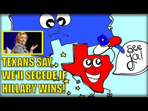 SECESSION! TEXANS WISH TO DISSOLVE UNION IF HILLARY IS ELECTED PRESIDENT