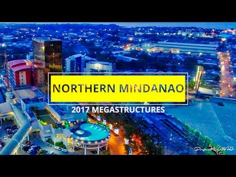 Northern Mindanao 2017 Megastructures 4K
