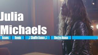 Julia Michaels - Issues [REMIX] [Shuffle Dance]