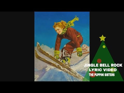 Jingle Bell Rock - Lyric Video  (Christmas Music) Swing/Vocal/Jazz/Holiday Music The Puppini Sisters